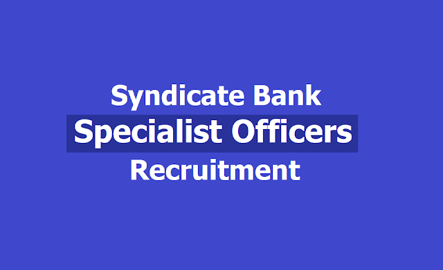 Syndicate Bank SO Specialist Officers Recruitment 2019, Apply Offline upto May 22, 2019
