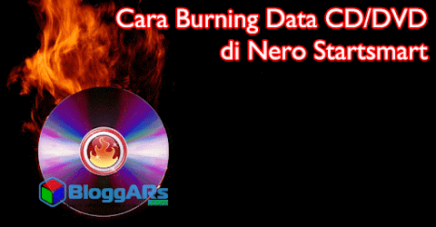 Cara Burning Data CD/DVD di Nero Startsmart