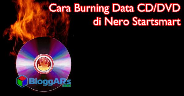 Cara Burning Data CD/DVD di Nero Startsmart