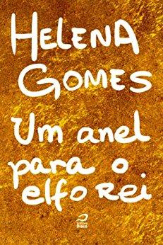 Um Anel Para o Elfo Rei Helena Gomes