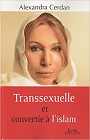 https://www.amazon.fr/Transsexuelle-convertie-lislam-Alexandra-Cerdan/dp/2753805628