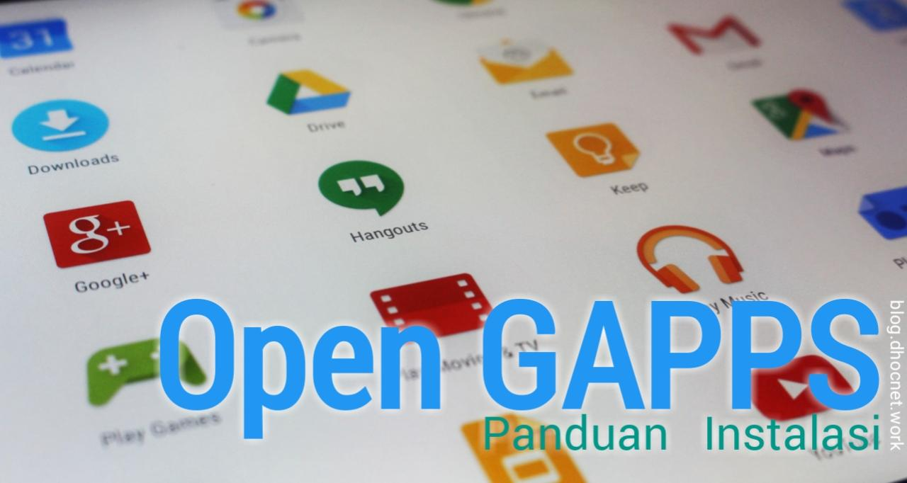 panduan instalasi open gapps - blog.dhocnet.work