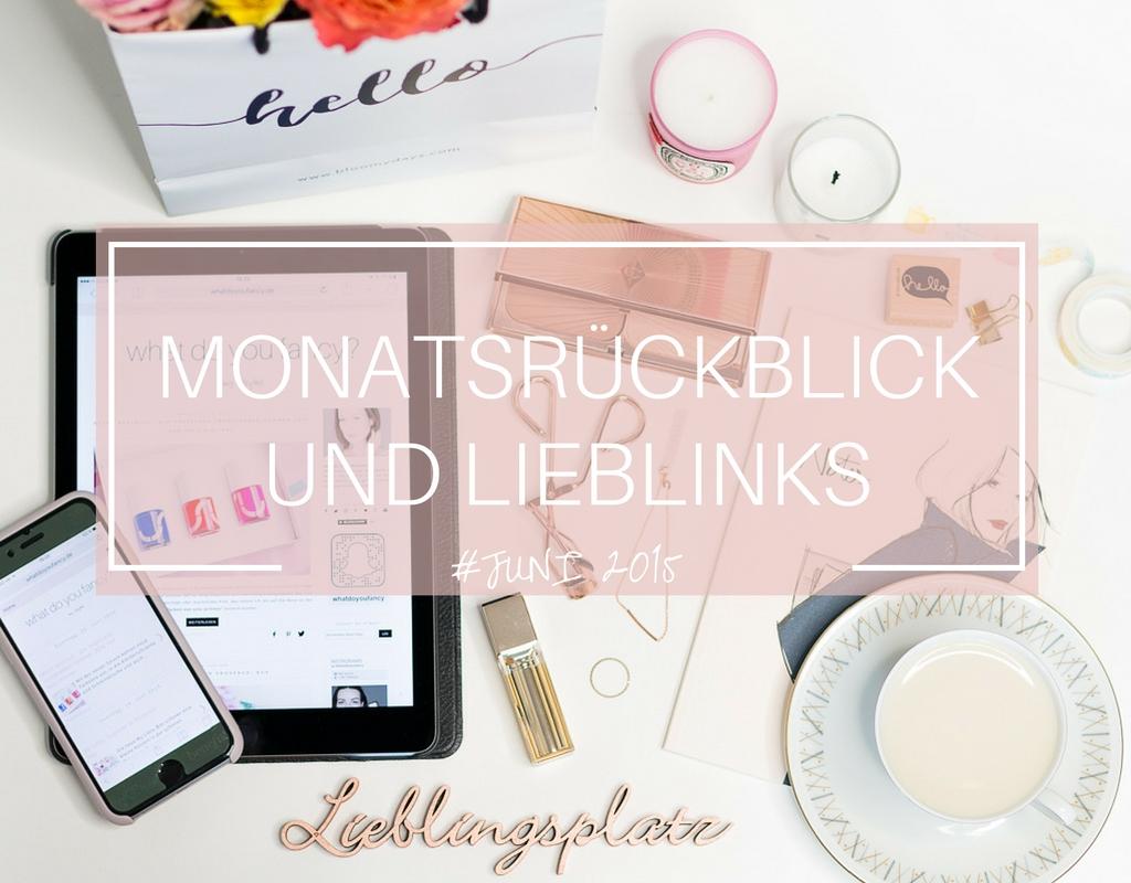 whatdoyoufancy Monatsrueckblick Juni 2015