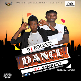MUSIC|| Dj Bolexzy ft Emirate – dance @iamdjbolexzy @emirateofficial