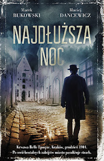 """""""Najdłuższa noc"""" - Marek Bukowski, Maciej Dancewicz"""