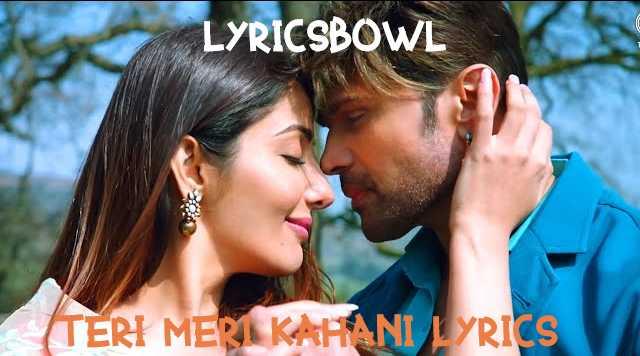 Teri Meri Kahani Lyrics - Ranu Mondal & Himesh Reshamiya | LyricsBowl