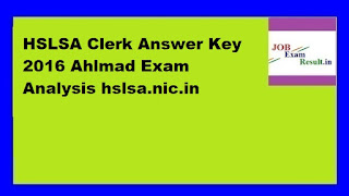 HSLSA Clerk Answer Key 2016 Ahlmad Exam Analysis hslsa.nic.in