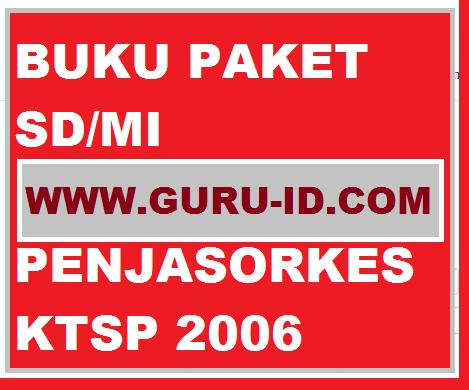Buku Paket Penjasorkes Sd Mi Ktsp 2006 Kelas 1 2 3 4 5 Dan 6 Info Guru Terbaru