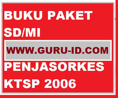 gambar Buku paket penjasorkes SD/MI KTSP 2006 Kelas 1,2,3,4,5 dan 6