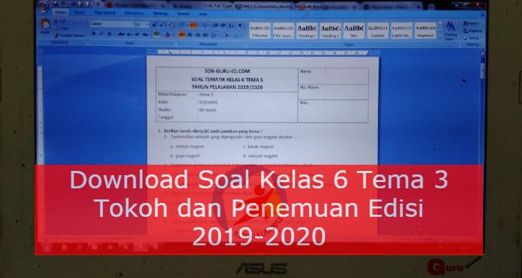 Soal Kelas 6 Tema 3 Tokoh Dan Penemuan Edisi 2019 2020 Info Pendidikan Terbaru