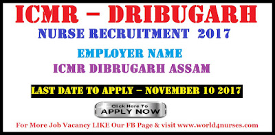 ICMR – Dribugarh Junior Nurse Vacancy November 2017