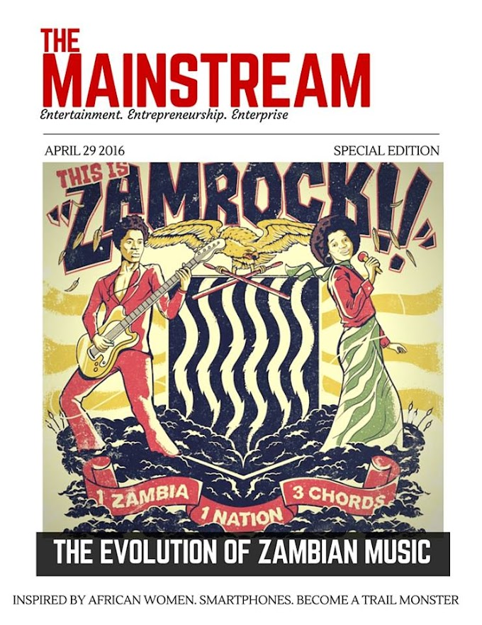 The Evolution Of Zambian Music- The Mainstream Issue 03
