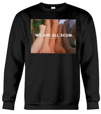 we are all scum hoodie, we are all scum t shirt uk, we are all scum meaning, we are all scum meme