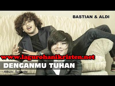 Bastian dan Aldi Coboy Junior - DenganMU Tuhan