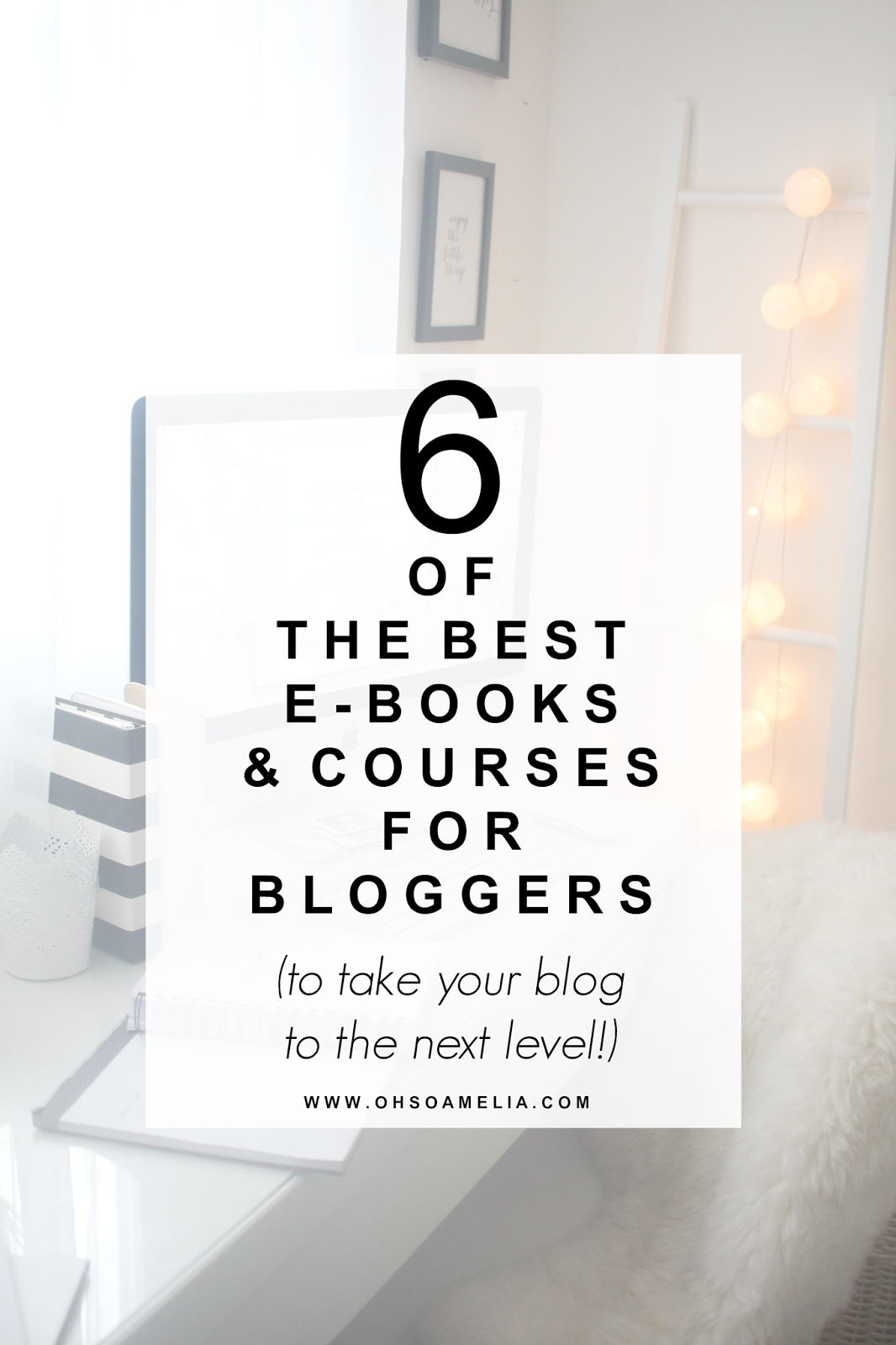 6 Of The Best E-Books And Courses For Bloggers (To Take Your Blog To The Next Level)