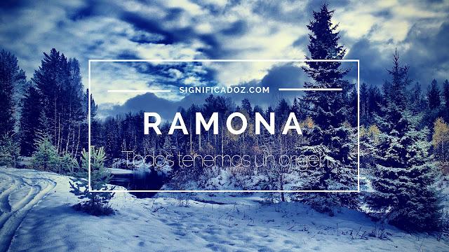 Significado y origen del Nombre Ramona ¿Que Significa?