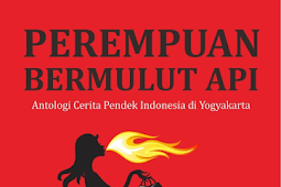 PEREMPUAN BERMULUT API Antologi Cerpen (Cet Ke-2 2015)