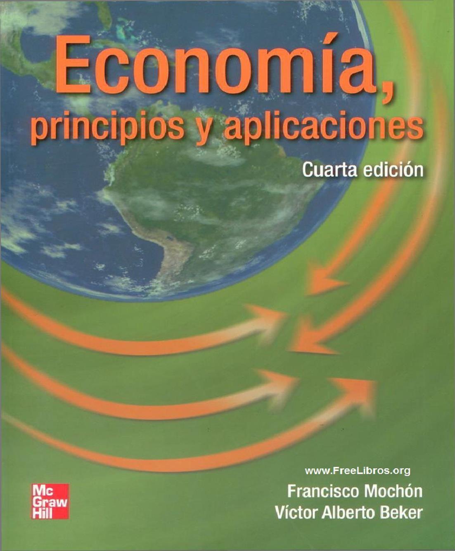 Economía: Principios y aplicaciones, 4ta Edición – Francisco Mochón Morcillo