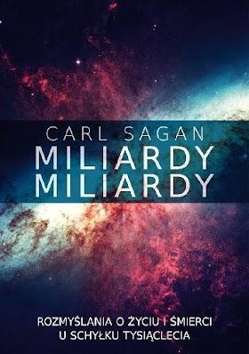 Miliardy, miliardy. Rozmyślania o życiu i śmierci u schyłku tysiąclecia - Carl Sagan