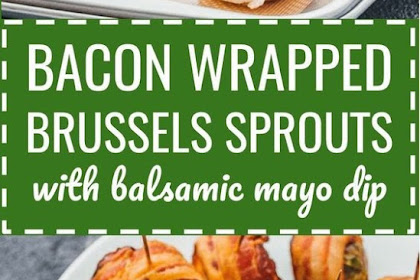 Bacon Wrapped Brussels Sprouts with Balsamic Mayo Dip Recipe