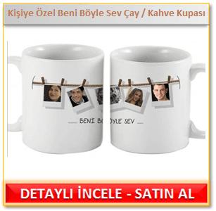 Kişiye Özel Beni Böyle Sev Çay & Kahve Kupası