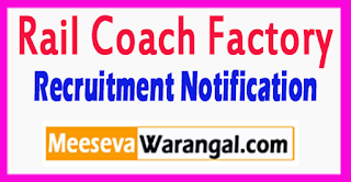 Rail Coach Factory Recruitment Notification 2017 Last Date 14-08-2017