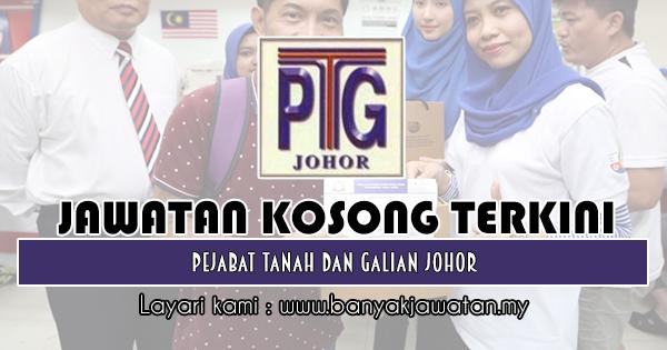 Jawatan Kosong 2018 di Pejabat Tanah dan Galian Johor