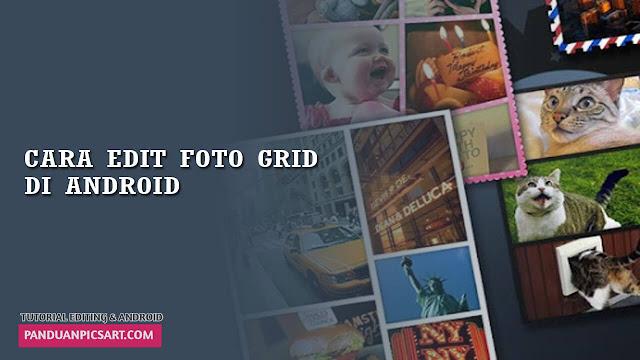 Cara Mudah Membuat Foto Collage/Grid Dengan Picsart