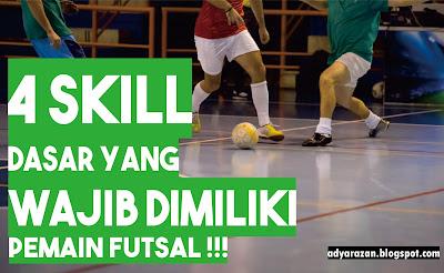 Belakangan ini olahraga futsal mulai tumbuh lumayan pesat di indonesia 4 Skill Dasar Yang Wajib Dimiliki Pemain Futsal!