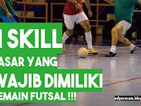 4 Skill Dasar Yang Wajib Dimiliki Pemain Futsal!