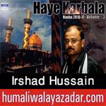 http://www.humaliwalayazadar.com/2016/09/irshad-hussain-nohay-2017.html
