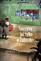 http://lubimyczytac.pl/ksiazka/293538/tanczymy-juz-tylko-w-zaduszki-reportaze-z-ameryki-lacinskiej