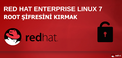 Red Hat Enterprise Linux 7'de Root Şifresini Kırmak