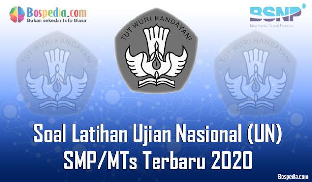 nah pada kesempatan kali ini abang ingin membagikan beberapa teladan soal yang mungkin adi Terlengkap - Kumpulan Soal Latihan Ujian Nasional (UN) SMP/MTs Terbaru 2020