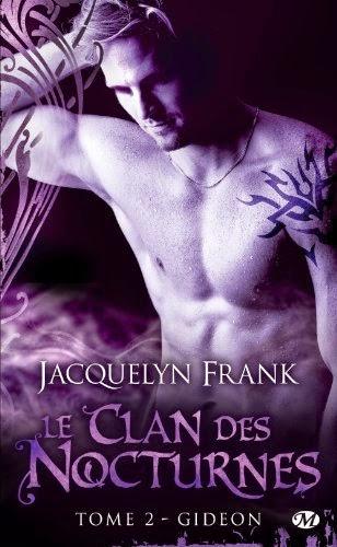 http://lachroniquedespassions.blogspot.fr/2014/07/le-clan-des-nocturnes-tome-2-gideon.html