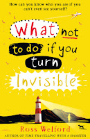 Books: What Not to Do If You Turn Invisible by Ross Welford (Age: 9+ years)