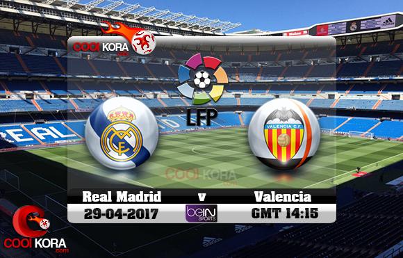 مشاهدة مباراة ريال مدريد وفالنسيا اليوم 29-4-2017 في الدوري الأسباني