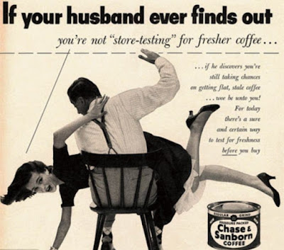 Chase & Sanborn - If your husband ever finds out