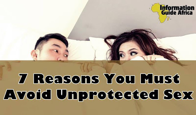 7 Reasons You Must Avoid Unprotected Sex