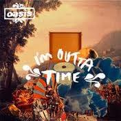 Oasis Lyrics I'm Outta Time