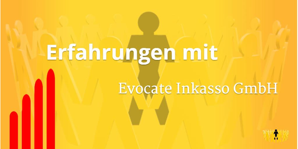 Evocate Inkasso Gmbh Erfahrungen Mit Mahnungen Interessieren Uns