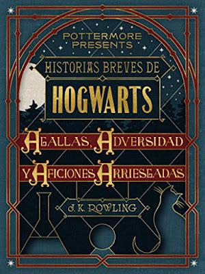 LIBRO - Historias breves de Hogwarts  Agallas, Adversidad y Aficiones Arriesgadas J.K. Rowling (Pottermore Presents - 6 Septiembre 2016)  Edición Digital Ebook Kindle  HARRY POTTER | Comprar en Amazon España