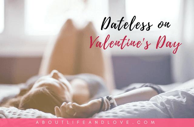 Dateless On Valentine's Day