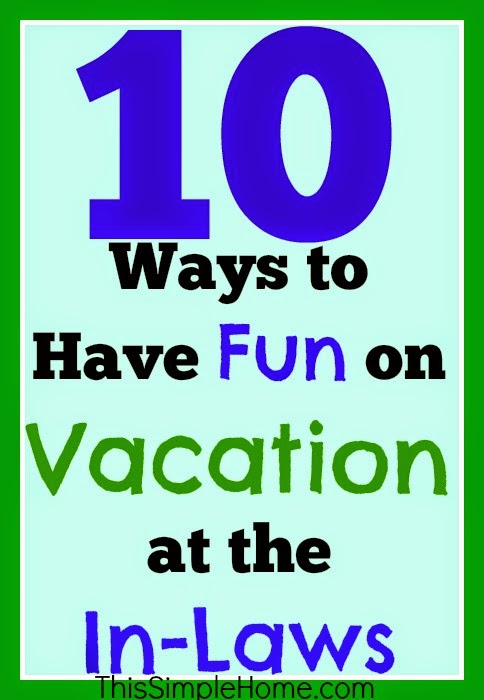 10 ways to have fun while on vacation at the in-laws.  #frugal #vacation
