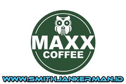 Lowongan Maxx Coffee Pekanbaru Maret 2018