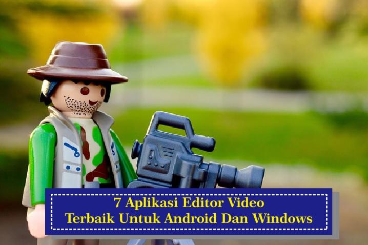 Aplikasi Editor Video Terbaik Untuk Windows dan Android