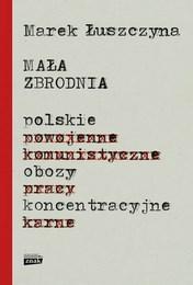 http://lubimyczytac.pl/ksiazka/4179552/mala-zbrodnia-polskie-obozy-koncentracyjne
