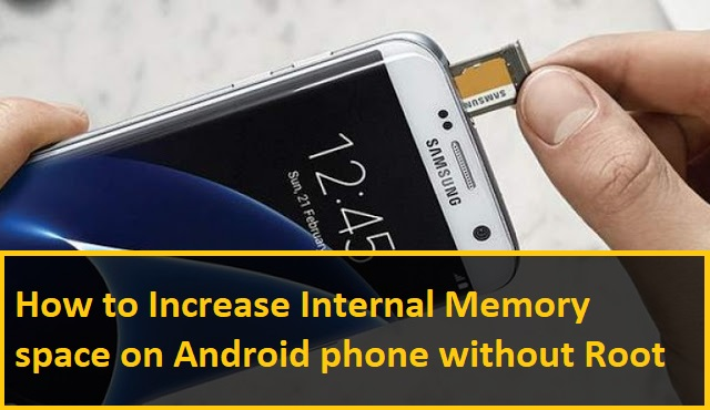 How to Increase Internal Memory space on Android phone