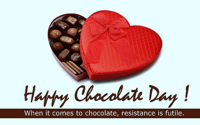 Happy Chocolate day When it comes to chocolate, resistance is futile.