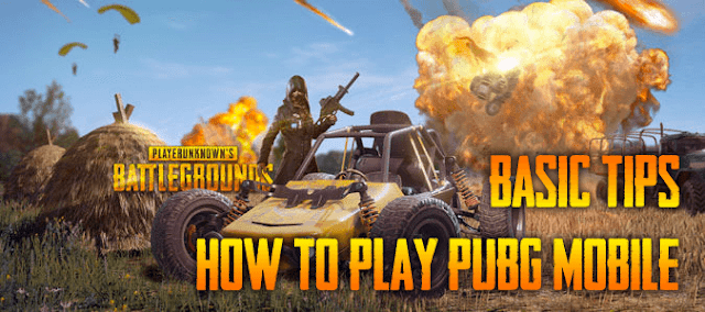 Basic Tips How to Play PUBG Mobile